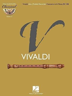 Vivaldi: Alto (Treble) Recorder Concerto in A Minor, RV 108 [With CD (Audio)]  by  Antonio Vivaldi