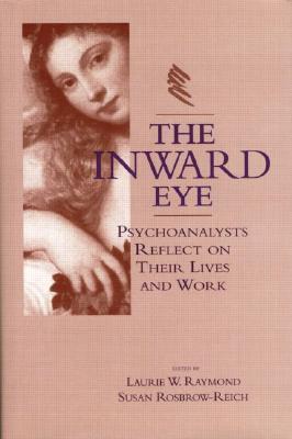 The Inward Eye  by  Laurie W. Raymond