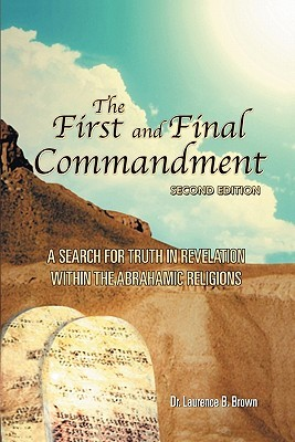The First and Final Commandment  by  Laurence B. Brown