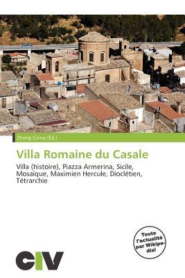 Villa Romaine Du Casale  by  Zheng Cirino