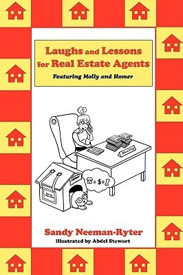 Laughs and Lessons for Real Estate Agents: Featuring Molly and Homer  by  Sandy Neeman-Ryter