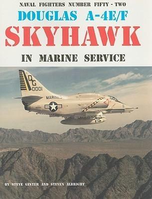 Douglas A-4E/F Skyhawk in Marine Service  by  Steve Ginter