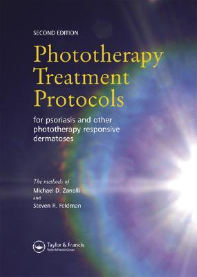 Phototherapy Treatment Protocols for Psoriasis and Other Phototherapy-Responsive Dermatoses Michael D. Zanolli
