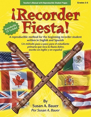 Recorder Fiesta: A Reproducible Method for the Beginning Recorder Student, Teachers Manual  by  Susan A. Bauer