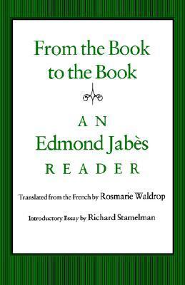 From the Book to the Book: An Edmond Jabès Reader  by  Edmond Jabès