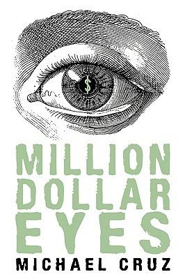 Million Dollar Eyes Cruz Michael Cruz