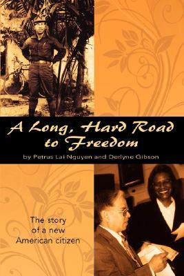 A Long, Hard Road to Freedom Petrus Lai Nguyen
