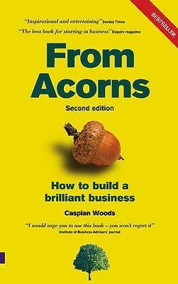 From Acorns: How to Build a Brilliant Business Caspian Woods