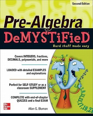 Pre-Algebra DeMYSTiFieD, Second Edition Allan Bluman