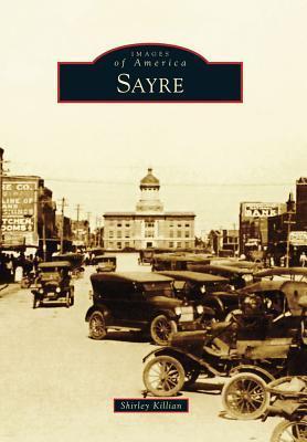 Sayre, Oklahoma (Images of America Series) Shirley Killian