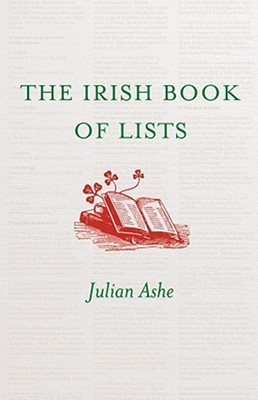 The Irish Book of Lists  by  Julian Ashe