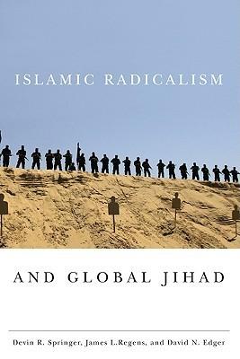 Islamic Radicalism and Global Jihad  by  Devin R. Springer