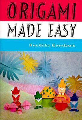 Origami Made Easy Kunihiko Kasahara