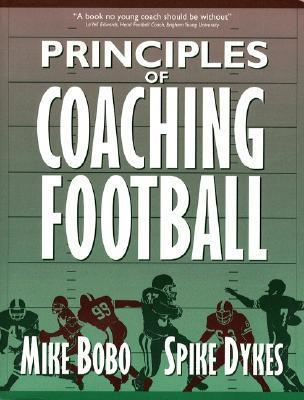 Principles of Coaching Football  by  Mike Bobo