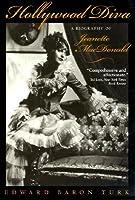 Hollywood Diva: A Biography of Jeanette MacDonald Edward Baron Turk