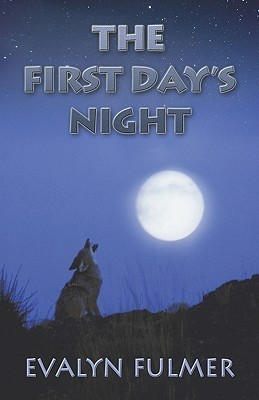 The First Days Night  by  Evalyn Fulmer