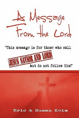 A Message from the Lord  by  Eric Keim