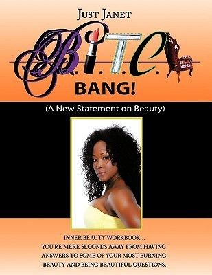Bitch: A New Statement on Beauty Janet Just Janet