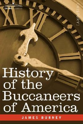 History Of The Buccaneers Of America James Burney