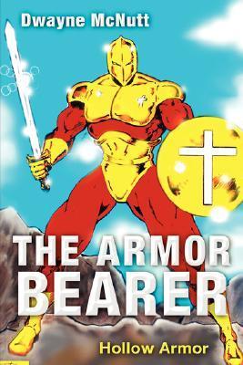 The Armor-Bearer  by  Dwayne Mcnutt