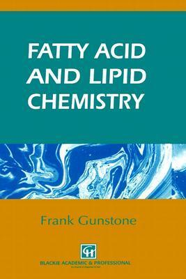 Fatty Acid and Lipid Chemistry F.D. Gunstone
