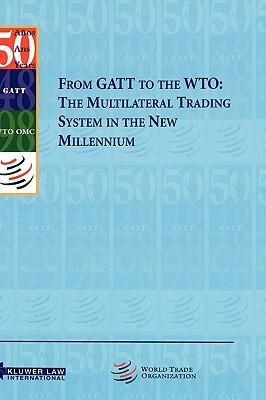 From GATT to the Wto: The Multilateral Trading System in the New Millennium  by  Edward McWhinney