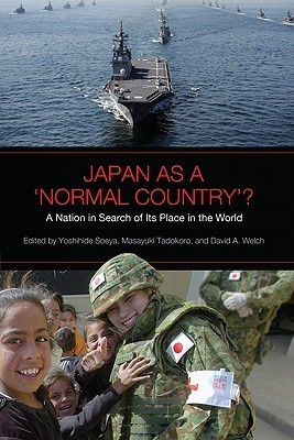Japan as a Normal Country?: A Nation in Search of Its Place in the World  by  Yoshihide Soeya