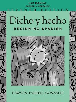 Dicho y Hecho, Lab Manual: Beginning Spanish  by  Laila M. Dawson