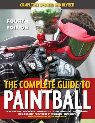 Complete Guide to Paintball (W/ DVD): [With DVD] Jerry Braun