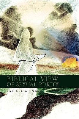 Biblical View of Sexual Purity Jane Owens