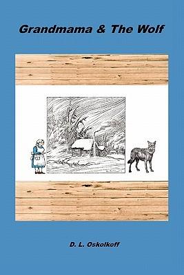 Grandmama & the Wolf  by  D.L. Oskolkoff