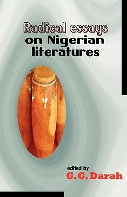 Radical Essays on Nigerian Literatures G.G. Darah
