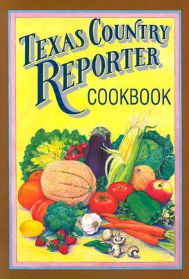 """Texas Country Reporter Cookbook: Recipes from the Viewers of """"Texas Country Reporter""""  by  Bob Philips"""