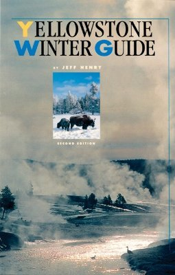 The Year Yellowstone Burned: A Twenty-Five Year Perspective  by  Jeff Henry