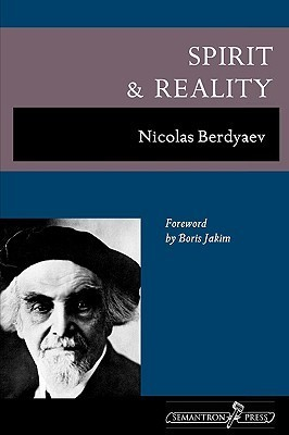 Spirit and Reality Nikolai A. Berdyaev