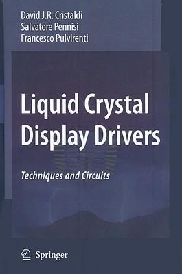 Liquid Crystal Display Drivers: Techniques and Circuits David J.R. Cristaldi