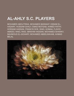 Al-Ahly S.C. Players: Mohamed Aboutrika, Mohamed Barakat, Essam El-Hadary, Hossam Ghaly, Emad Moteab, Ahmed Fathy, Hossam Hassan, Francis Do Source Wikipedia