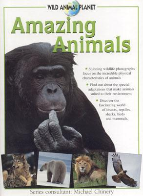 Amazing Animals: Wild Animal Planet Series  by  Michael Chinery
