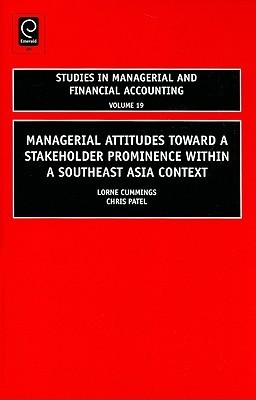 Managerial Attitudes Toward A Stakeholder Prominence Within A Southeast Asia Context: An Empirical Study In Asia Lorne Cummings