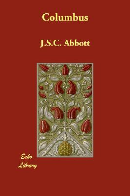 Columbus  by  J.S.C. Abbott