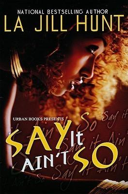Say It Aint So La Jill Hunt