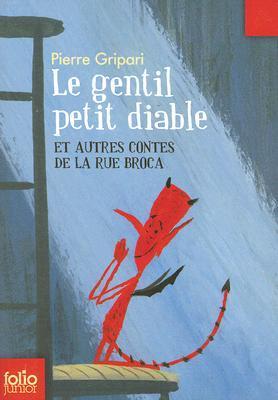 Le gentil petit diable et autres contes de la rue Broca  by  Pierre Gripari