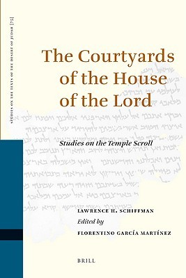 The Courtyards of the House of the Lord: Studies on the Temple Scroll  by  Lawrence H. Schiffman