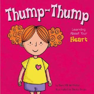 Thump-Thump: Learning about Your Heart Pamela Hill Nettleton