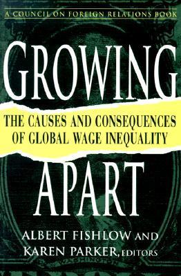 Growing Apart: The Causes and Consequences of Global Wage Inequality Albert Fishlow