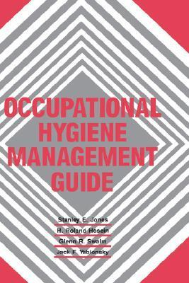 Occupational Hygiene Management Guide Stanley E. Jones