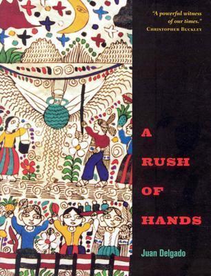 A Rush of Hands  by  Juan Delgado