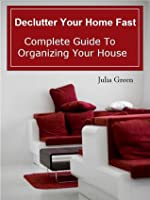 Declutter Your Home  by  Julia Green