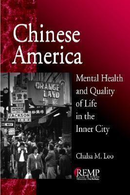 Chinese America: Mental Health and Quality of Life in the Inner City  by  Chalsa M. Loo