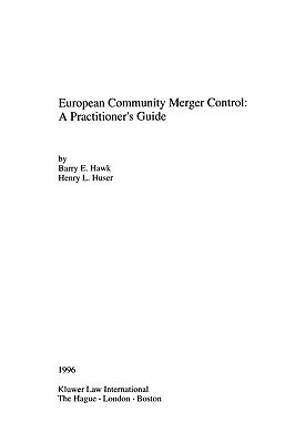 European Community Merger Control: A Practitioners Guide Barry Hawk